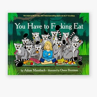 You Have To Fucking Eat Book